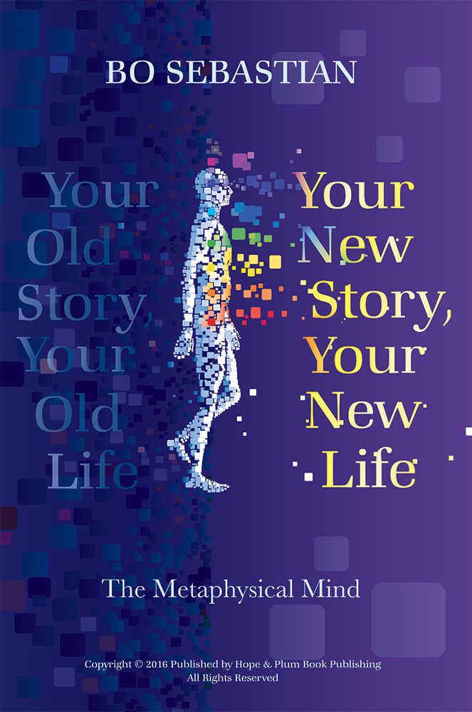 Your New Story, Your New Life: The Metaphysical Mind